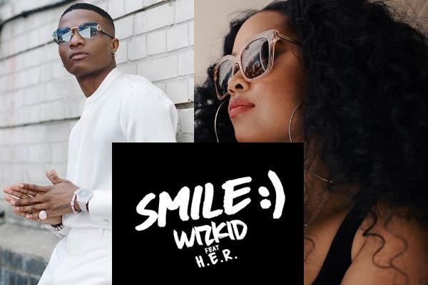 Wizkid drops his much anticipated single, Smile ft H.E.R